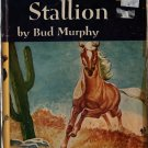 Wild Stallion - Bud Murphy - William Moyers - 1952 - Vintage Horse Book