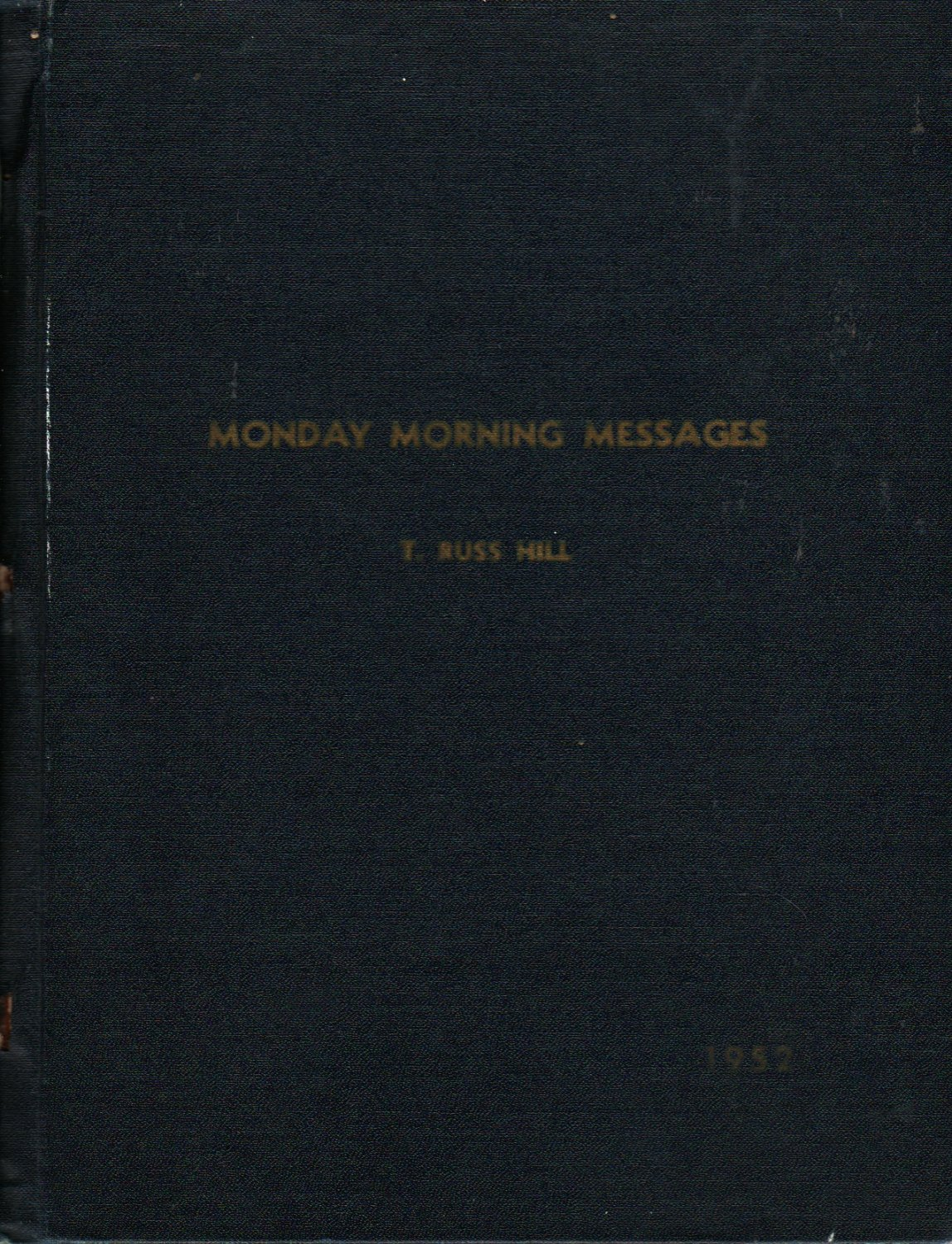 Monday Morning Messages - T. Russ Hill - 1952 - Vintage Inspiration Book