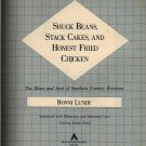 Shuck Beans, Stack Cakes, and Honest Fried Chicken - Ronni Lundy - Signed - 1991 - Vintage Cook Book