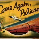Come Again, Pelican - Don Freeman - 1961 - Vintage Kids Book