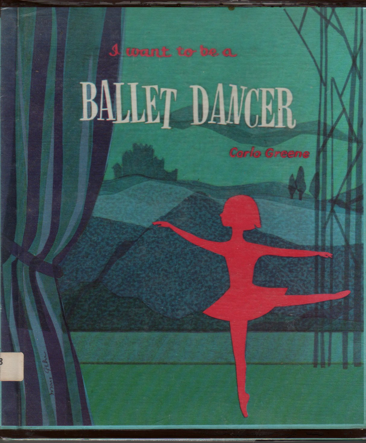 I Want To Be a Ballet Dancer - Carla Greene - Mary Gehr - 1959 - Vintage Kids Book