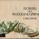 Flowers of a Woodland Spring – Signed First Edition - Carol Lerner - 1979 - Vintage Kids Book