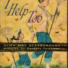 I Help Too - Alma May Scarborough - Dorothy Teichman - 1961 - Vintage Kids Book
