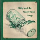 Philip and the Ninety-Nine Frogs a Readingtime Book - Stella Rapaport - 1967 - Vintage Kids Book