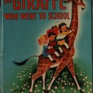 The Giraffe Who Went to School - Irma Wilde  - 1951 - Vintage Kids Book