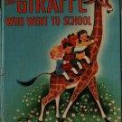 The Giraffe Who Went to School - Irma Wilde  - 1951 - Vintage Kids Book