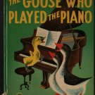 The Goose Who Played the Piano - Alf Evers - Dellwyn Cunningham - 1951 - Vintage Kids Book
