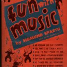 Fun With Music - Sigmund Spaeth - 1945 - Vintage Kids Book