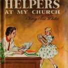 Helpers At My Church - Mary Sue White - Beatrice Derwinski - 1959 - Vintage Kids Book