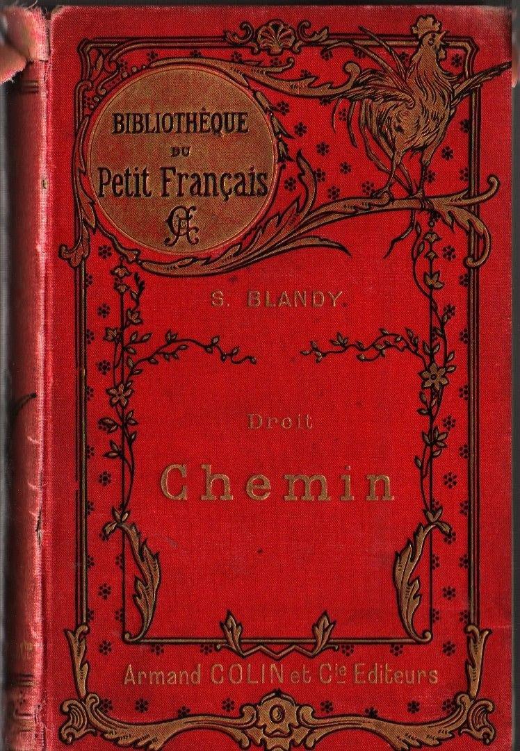 Droit Chemin Bibliotheque du Petit Francais Blandy, Gil-Baer (1894) Vintage Book