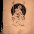 Our Baby's Book - 1925 - Vintage Memory Book - Arthur Kampf