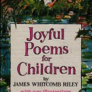 Joyful Poems For Children + James Whitcomb Riley + 1960 + Vintage Poetry Book