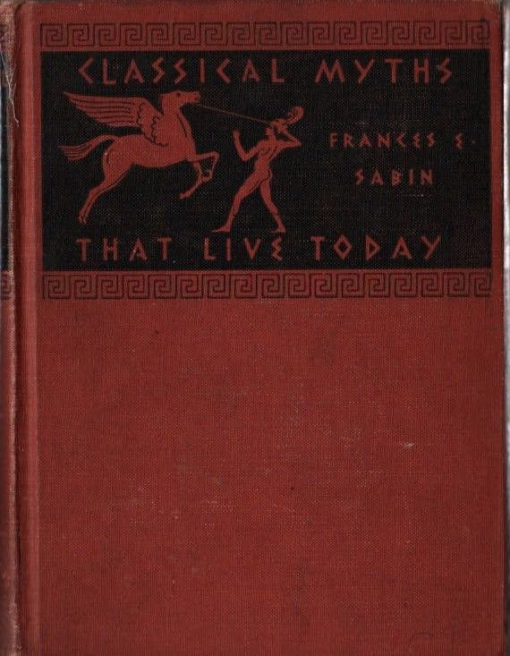 Classic Myths That Live Today - Frances E. Sabin - 1940 - Vintage Book