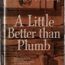 A Little Better Than Plumb Book 1st Printing - Henry & Janice Holt Giles (1963)