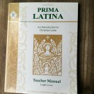 Prima Latina Teacher Manual : Introduction to Christian Latin by Leigh Lowe...