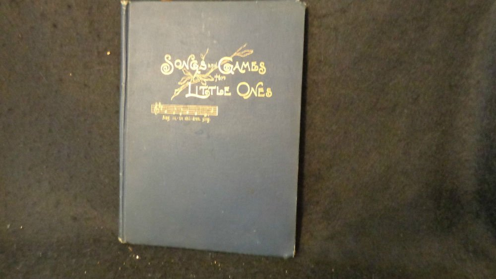 "Vintage Song Book  ""Songs and Games for Little Ones"".  1887 by Walker & Jenks"