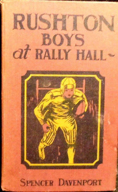 1916 The Rushton Boys at Rally Hall bhy Spencer Davenport 1916 Whitman Pub.