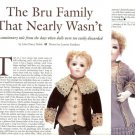 1994 Article/Pics/Info on Antique Bru bebe dolls~Bru Family That Nearly Wasn't