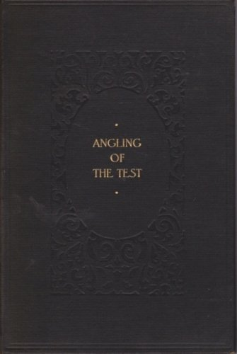"""EUC """"Angling of the Test"""" by: Pickering, Harold G. - The Derrydale Press 1936. Hard Cover."""
