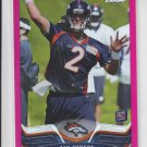 Zac Dysert Pink Refractor Rookie Card 2013 Topps Chrome #5 Broncos 397/399