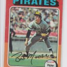 Bob Moose Baseball Trading Card 1975 Topps #536 Pirates NM *BILL