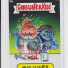 Brain-Dead Jed 2013 Topps Garbage Pail Kids Series 3 Trading Card #182b