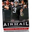 Carson Palmer Airmail Trading Card Single 2013 Score #243 Cardinals