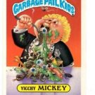 Yicchy Mickey Sticker Trading Card 1986 Topps Garbage Pail Kids #162a