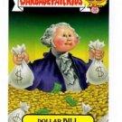 Dollar Bill Zoom-Out Sticker 2015 Topps Garbage Pail Kids #2b