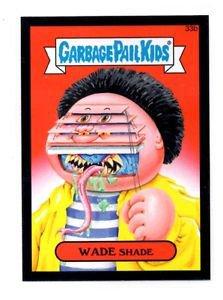 Wade Shade Black Parallel SP 2015 Topps Garbage Pail Kids #33b