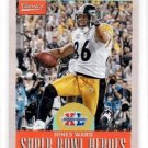 Hines Ward Super Bowl Heroes Trading Card 2017 Classics #SBHHW Steelers
