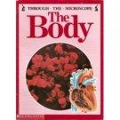 THE BODY THROUGH THE MICROSCOPE