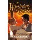 WHIRLWIND BRIDE BY DEBRA COWAN