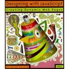 DESIGNING WITH JAVASCRIPT CREATING DYNAMIC WEB PAGES