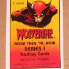 Wolverine From Then Till Now 1 (Comic Images 1991) Header Sticker Card EX