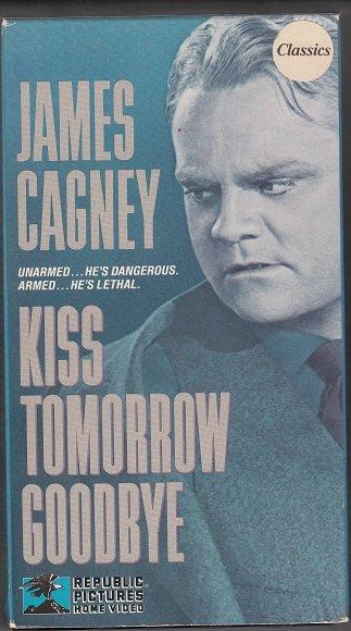 JAMES CAGNEY ~Kiss Tomorrow Goodbye *