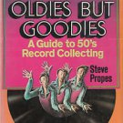THOSE OLDIES BUT GOODIES ~Signed by Steve Propes *