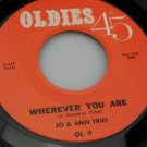 Jo & Ann ~ Wherever You Are/Gee Baby*M-45 !
