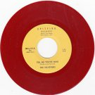 VELVETEERS ~ Please Tell Me You're Mine*Mint-45*RARE RED WAX !