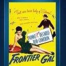 Frontier Gal - DVD - 1945 - Yvonne De Carlo - Rod Cameron - Andy Devine (MOD)