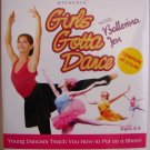Girls Gotta Dance with Ballerina Jen DVD for girls Ages 5-9