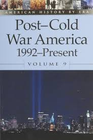 FREE SHIPPING ! Post-Cold War America, 1992-present (American History By Era) Paperback-2003
