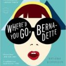 FREE SHIPPING ! Where'd You Go, Bernadette: A Novel by Maria Semple (Paperback-2013)