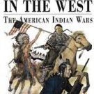 To Live and Die in the West: The American Indian Wars 1860-90 (Paperback First Ed.-1999)
