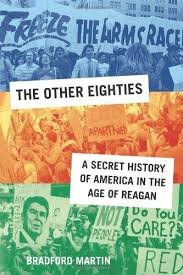 FREE SHIPPING ! The Other Eighties: A Secret History of America in the Age of Reagan
