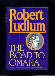 FREE SHIPPING ! The Road to Omaha by Robert Ludlum (Hardcover- 1992)