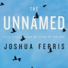 FREE SHIPPING ! The Unnamed (Paperback Advanced Readers Copy- 2009) by Joshua Ferris