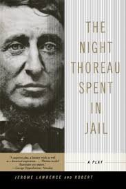 FREE SHIPPING ! The Night Thoreau Spent in Jail: A Play by Jerome Lawrence & Robert E. Lee