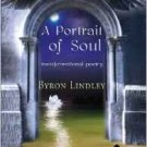 FREE SHIPPING ! A Portrait of Soul: Transformational Poetry (Paperback – 2010) by Byron Lindley