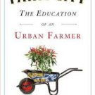 FREE SHIPPING ! Farm City: The Education of an Urban Farmer by Novella Carpenter